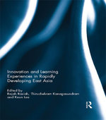 Innovation and Learning Experiences in Rapidly Developing East Asia