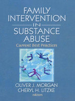 Family Interventions in Substance a : Current Best Practices