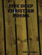 Five Deep Christian Poems - Stephen Ebanks