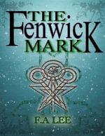 The Fenwick Mark - F.A Lee