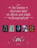 The Famous Charisma Label : Uk Album and Single Discography - Neil Priddey