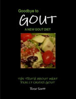 Goodbye to Gout : A New Gout Diet - Rose Scott