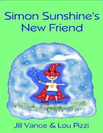 Simon Sunshine's New Friend - Jill Vance