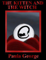 The Kitten and the Witch - Paula George