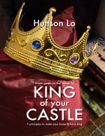 King of Your Castle - Huttson Lo