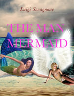 The Man Mermaid - Luigi Savagnone