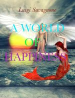 A World of Happiness - Luigi Savagnone