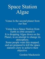 Space Station Algae - Gordon Mackenzie