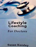 Lifestyle Coaching for Doctors - Susan Kersley
