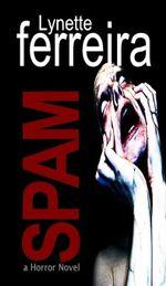Spam (a Horror Novel) - Lynette Ferreira