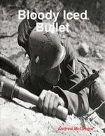 Bloody Iced Bullet - Andrew McGregor