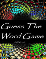 Guess the Word Game - L.D. Crowie
