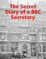The Secret Diary of a BBC Secretary - Sarah Shaw