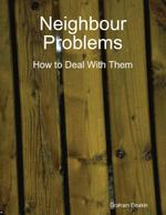 Neighbour Problems - Graham Deakin