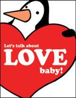 Let's Talk About Love Baby! - Gerd de Ley