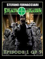 Stealth Assassin : Episode 1 of 9 - Stefano Fornacciari