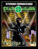 Stealth Assassin : Episode 2 of 9 - Stefano Fornacciari