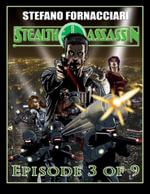 Stealth Assassin : Episode 3 of 9 - Stefano Fornacciari