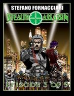 Stealth Assassin : Episode 5 of 9 - Stefano Fornacciari