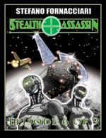Stealth Assassin : Episode 6 of 9 - Stefano Fornacciari