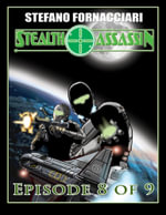 Stealth Assassin : Episode 8 of 9 - Stefano Fornacciari