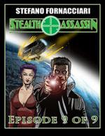 Stealth Assassin : Episode 9 of 9 - Stefano Fornacciari