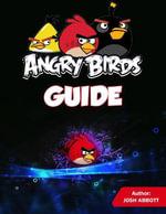 Angry Birds Game Guide - Josh Abbott