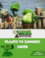 Plants Vs Zombies Guide - Josh Abbott