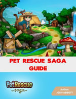 Pet Rescue Saga Guide - Josh Abbott