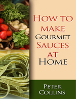 How to Make Gourmet Sauces At Home : 10 Gourmet Sauces Making Tips, White & Red Gourmet Sauces - Peter Collins