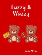 Fuzzy & Wuzzy - Juniko Moody