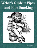 Weber's Guide to Pipes and Pipe Smoking - Carl Weber