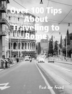 Over 100 Tips About Traveling to Rome - Paul den Arend