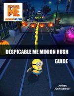 Despicable Me Minion Rush Guide - Josh Abbott