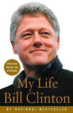 My Life : An Antidote to THE WORLD IS FLAT - President Bill Clinton