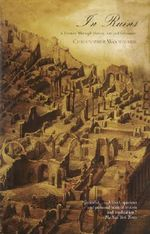 In Ruins : A Journey Through History, Art, and Literature - Christopher Woodward