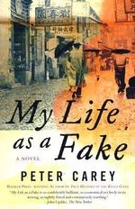 My Life as a Fake : Movie Tie-In Edition - Peter Stafford Carey