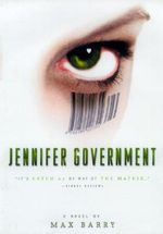 Jennifer Government : A Novel - Max Barry