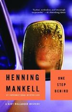 One Step Behind : Kurt Wallander Series : Book 7 - Henning Mankell