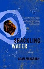 Shackling Water - Adam Mansbach