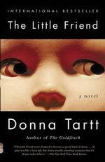 The Little Friend : Vintage Contemporaries (Paperback) - Donna Tartt