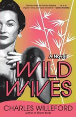 Wild Wives : Vintage Crime/Black Lizard - Charles Ray Willeford