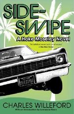 Sideswipe : A Hoke Moseley Detective Thriller - Charles Ray Willeford