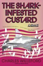 The Shark-Infested Custard : Vintage Crime/Black Lizard - Charles Ray Willeford