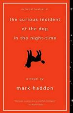 The Curious Incident of the Dog in the Night-Time : Vintage Contemporaries - Mark Haddon