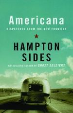 Americana : Dispatches from the New Frontier - Sides Hampton