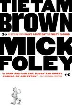 Tietam Brown : Vintage Contemporaries (Paperback) - Mick Foley