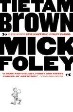 Tietam Brown : Vintage Contemporaries (Paperback) - Mick Foley