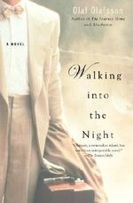 Walking Into the Night - Olaf Olafsson