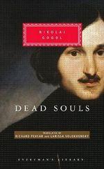 Dead Souls : Everyman's Library Classics & Contemporary Classics - N Gogol